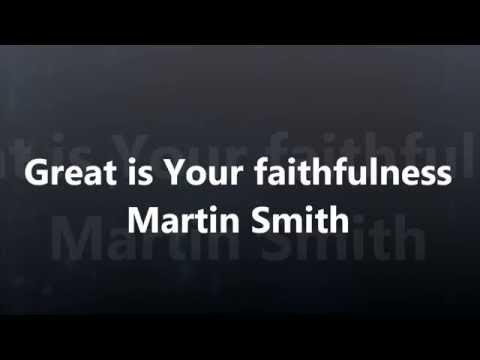 Martin Smith - Great is Your Faithfulness