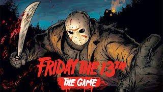 ОХОТА НА МАНЬЯКА -  Friday the 13th: The Game