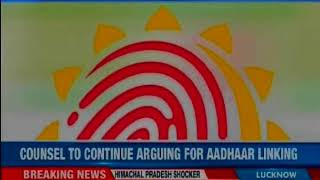 SC hearing on mandatory Aadhar linking, says didn't release order in previous hearing