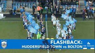 FLASHBACK: Huddersfield Town vs Bolton Wanderers