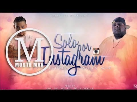 Solo Por Instagram -  Mosta Man FT Kevin Florez [Video Liryc]