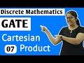 Cartesian Product in Discrete Mathematics | Discrete Mathematics GATE | GATE lectures Well Academy