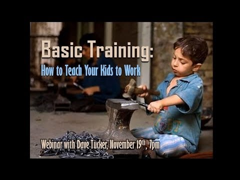 Basic Training - How to Teach Your Kids to Work, with Dave Tucker