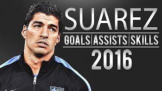 Luis Suarez - Fantastic Goals & Skills | 2016 | HD