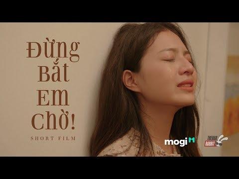 [Phim Ngắn] Đừng Bắt Em Chờ | Phim Ngắn Tình Yêu - Cảm Động Rơi Nước Mắt
