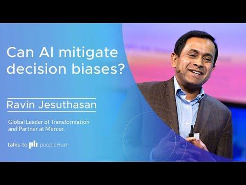 Can AI mitigate decision biases? | Ravin Jesuthasan | peopleHum ...
