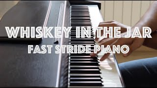 Whiskey In The Jar - Fast Ragtime / Stride Piano Cover