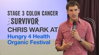 Chris Wark at Hungry 4 Health Organic Festival pt 1 (Chris Beat Cancer)