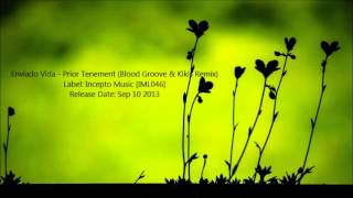 Enviado Vida - Prior Tenement (Blood Groove & Kikis Remix)