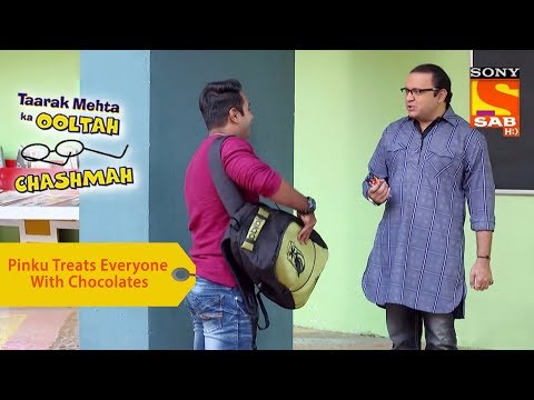 Your Favorite Character | Pinku Treats Everyone With Chocolates | Taarak Mehta Ka Ooltah Chashmah