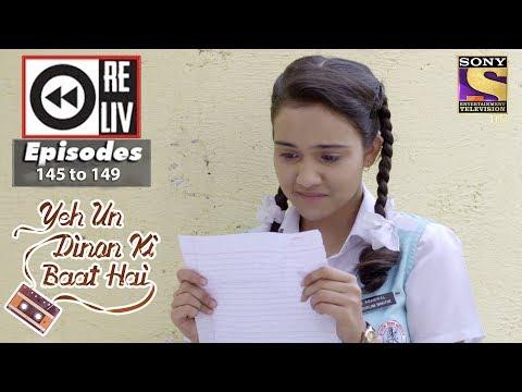 Weekly Reliv - Yeh Un Dinon Ki Baat Hai - 26th Mar To 30th Mar 2018- Episode 145 To 149