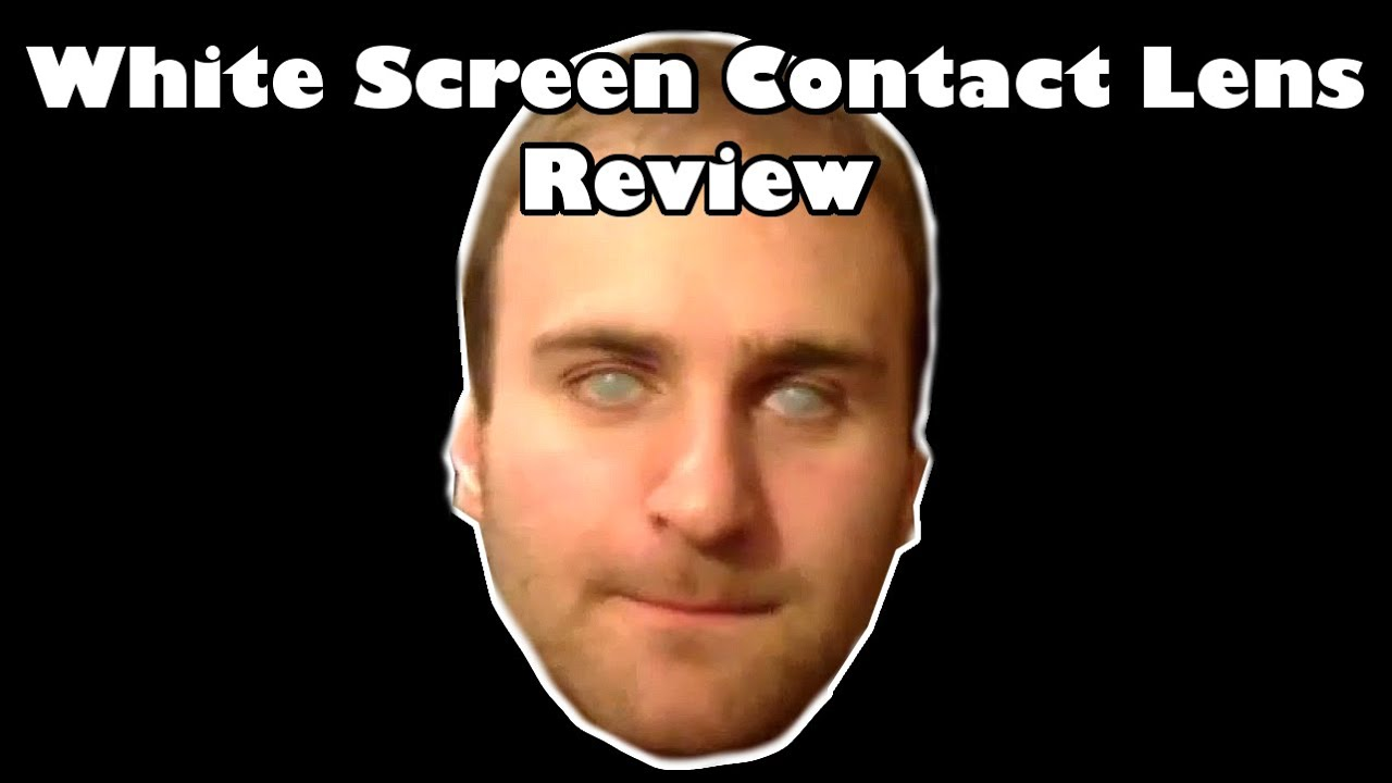 Contact: White Screen Contact Lens Review