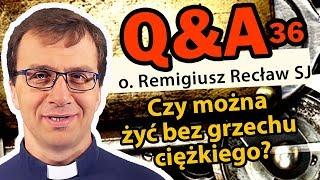 Czy można żyć bez grzechu ciężkiego? [Q&A#36] - o. Remigiusz Recław SJ