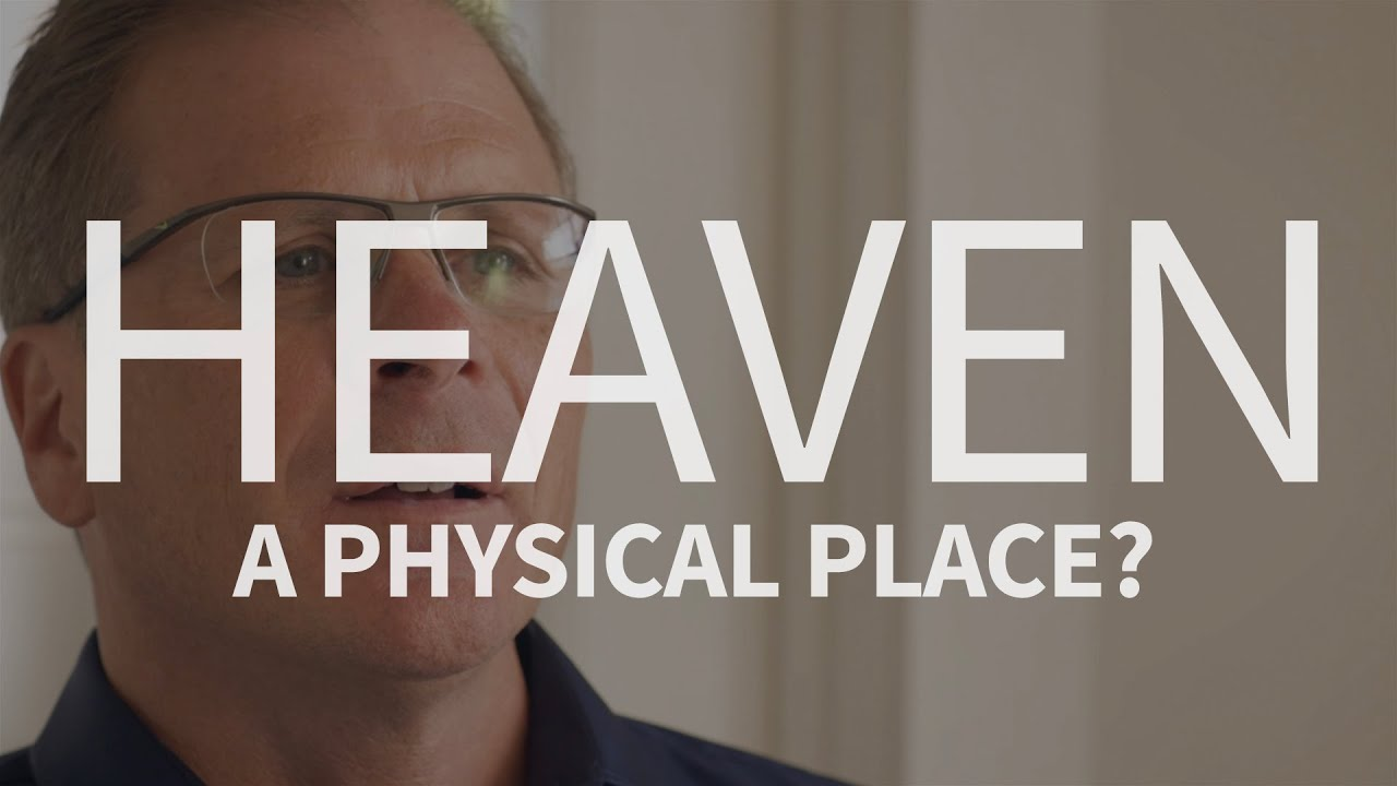 Is Heaven a physical place?