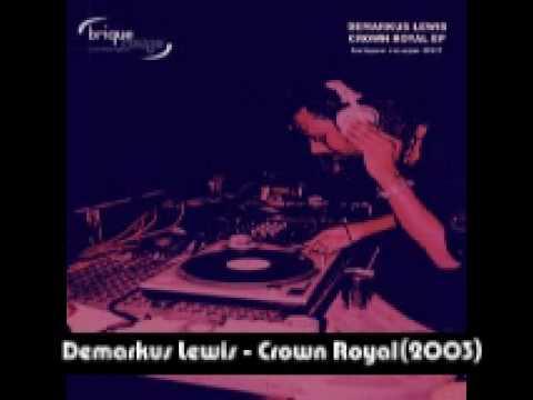 Demarkus Lewis - Crown Royal(2003)