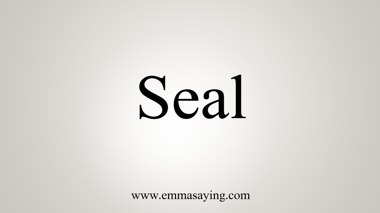How To Say Seal