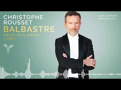 Balbastre: Harpsichord works: La De Caze | Christophe Rousset