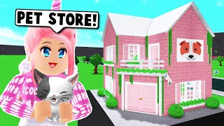 NEW PETS UPDATE?! I MADE A PET STORE IN MY TOWN ON BLOXBURG! (Roblox)