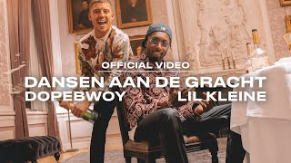 Dopebwoy x Lil Kleine - Dansen Aan De Gracht (prod. Monsif) [Official Video]