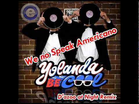 We No Speak Americano (D'azoo At Night Remix)