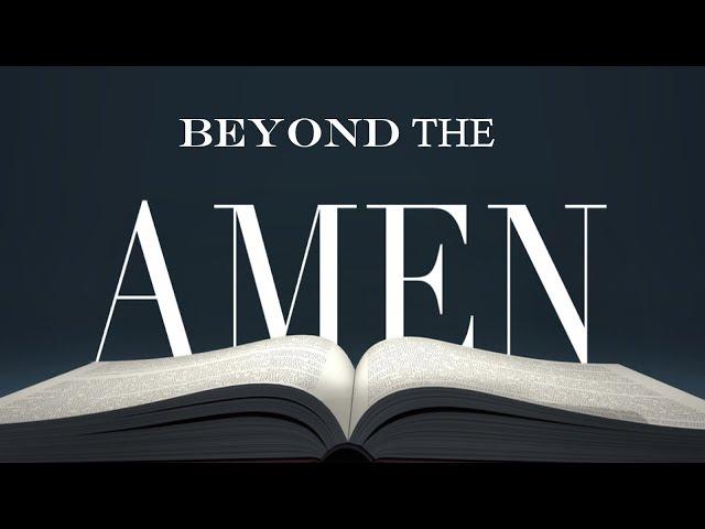 Beyond the Amen - Pastor Chris Sowards - 1/5/20 PM