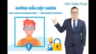 Hướng dẫn bật khiên cho avatar Facebook New   - Thủ thuật Facebook