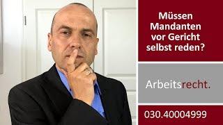 Termin beim Arbeitsgericht - Muss der Mandant selbst reden? | Fachanwalt Alexander Bredereck