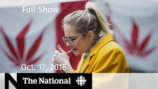 The National For October 17, 2018 — Legalization Day, Paul Bernardo, Tracking Bots
