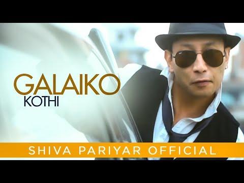 Galaiko Kothi - Shiva Pariyar - New Nepali Official Video