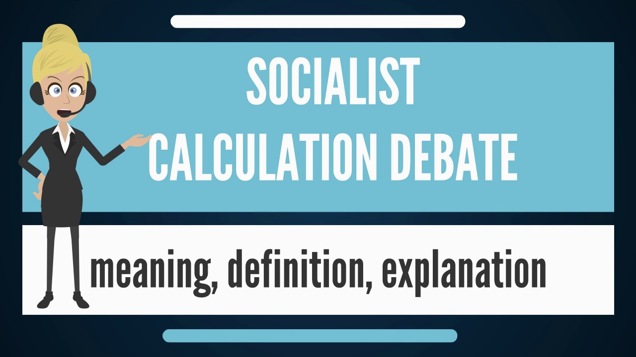 what is socialist calculation debate? what does socialist