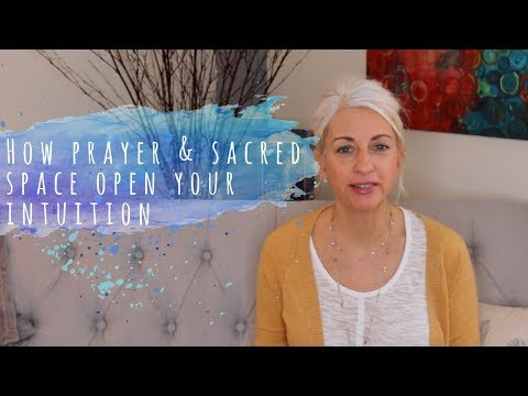 How Prayer, Sacred Space, open Your Solar Plexus Chakra & Intuition
