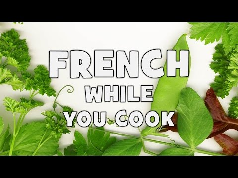 Learn all the French tenses while you cook