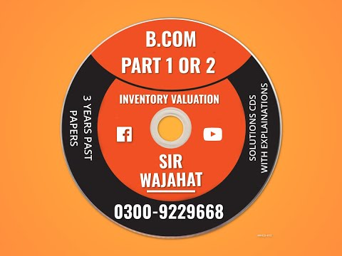 Bcom Part 1, Inventory Valuation, Year 2017 Private, Karachi University, Bcom Past Papers Solutions