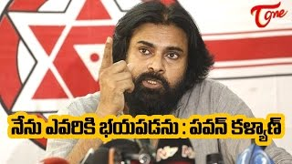 I Dont Have Any Fear with Anyone says Pawan Kalyan
