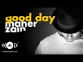 Maher Zain - Good Day ft. Issam Kamal | ماهر زين وعصام كمال (Official Audio)