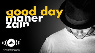 [3.48 MB] Maher Zain - Good Day ft. Issam Kamal | ماهر زين وعصام كمال (Official Audio)