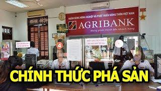 Ngân hàng Agribank chính thức thức phá sản khiến hàng ngàn người dân lao đao
