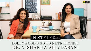A Consult with Bollywood's Go To Nutritionist | Dr. Vishakha Shivdasani | In Style with Sneha
