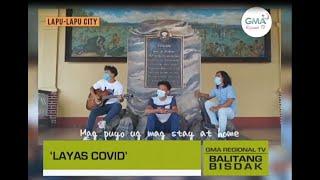 Balitang Bisdak: Kanta Nga 'Layas COVID'