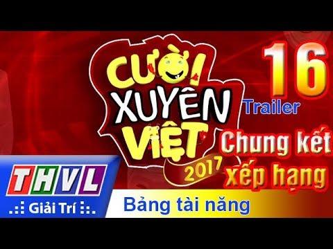 THVL | Cười xuyên Việt 2017 – Tập 16: Chung kết xếp hạng Bảng tài năng – Trailer