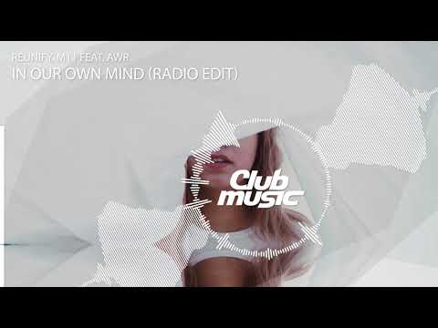 Reunify, M11 feat. AWR - In Our Own Mind (Radio Edit)