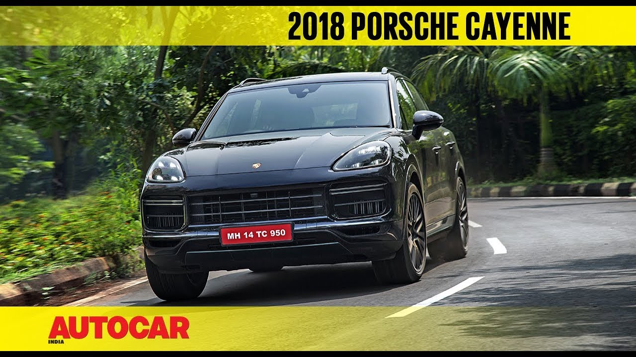 2018 Porsche Cayenne Turbo First India Drive Autocar India Youtube
