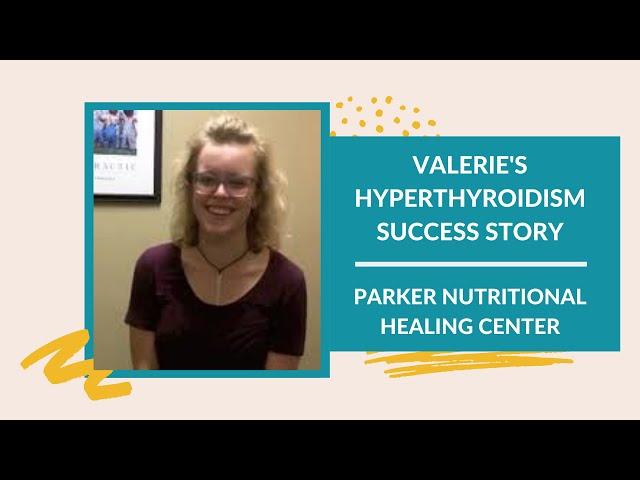Valeries Health Success with Hyperthyroidism