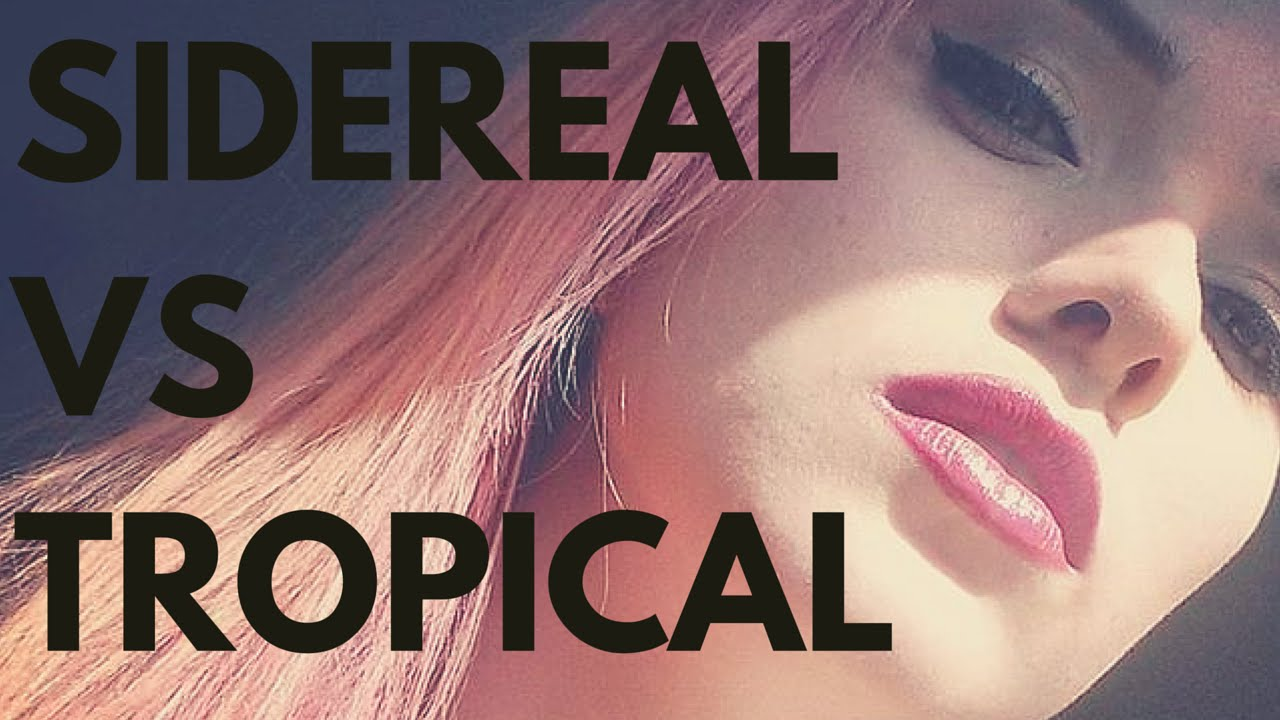 An Intro to the Signs: Sidereal VS Tropical Astrology