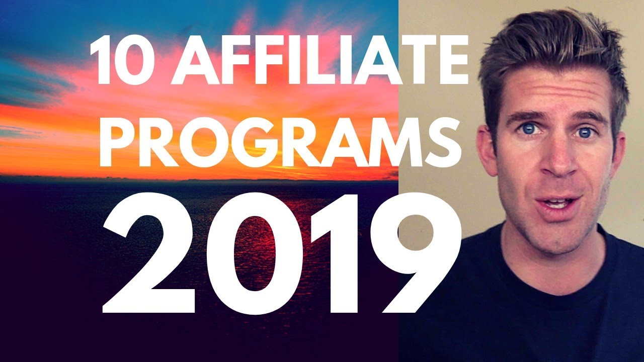 Best Affiliate Programs 2019 10 Best Affiliate Programs 2019!   (The Best Affiliate Course