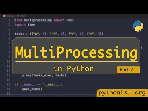 Multiprocessing In Python   Part 2   Python Tutorials