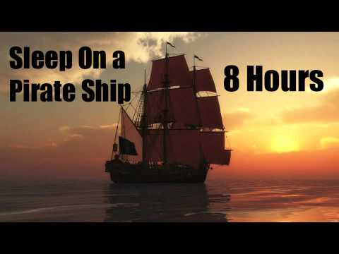 Sleep on a Pirate Ship - 8 Hours - Sleep - Relax - Chill - Meditate - Ambience