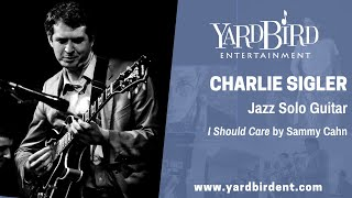 Charlie Sigler   Solo Guitar   I Should Care