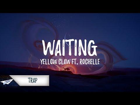 Yellow Claw - Waiting (Lyrics) Ft. Rochelle