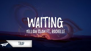 Yellow Claw - Waiting (Lyrics) ft. Rochelle
